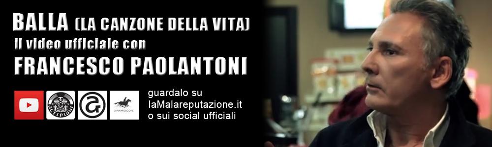 E' uscito il video di Balla (la canzone della vita) con Francesco Paolantoni